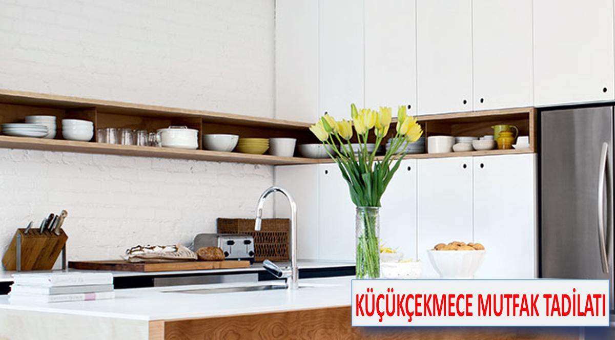 Küçükçekmece mutfak tadilatı