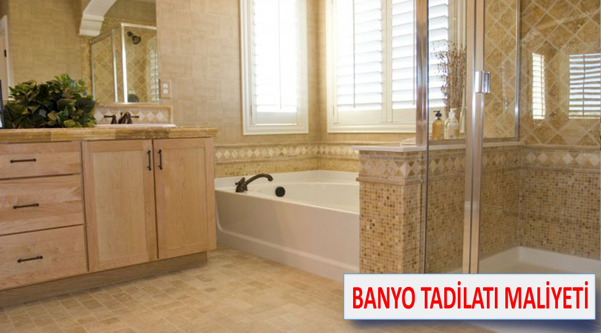 Banyo tadilatı maliyeti